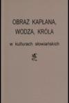 Obraz kapłana, wodza, króla w kulturach słowiańskich