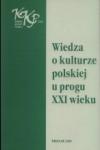 Wiedza o kulturze polskiej u progu XXI wieku